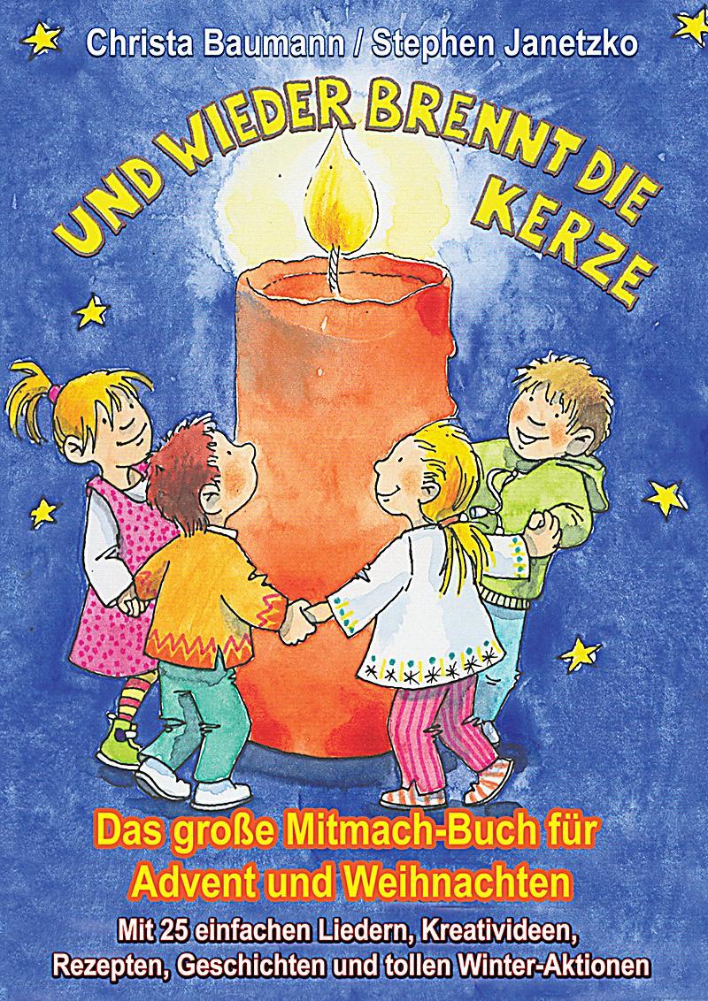 Und wieder brennt die Kerze - Das große Mitmach-Buch für Advent und ...