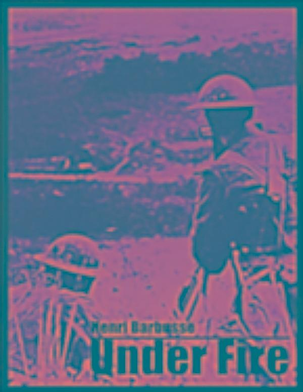 henri barbusse under fire essay ==== anti-war essays, poems, short stories and literary excerpts henri barbusse: selections on war ==== henri barbusse from under fire (1917) translated by.