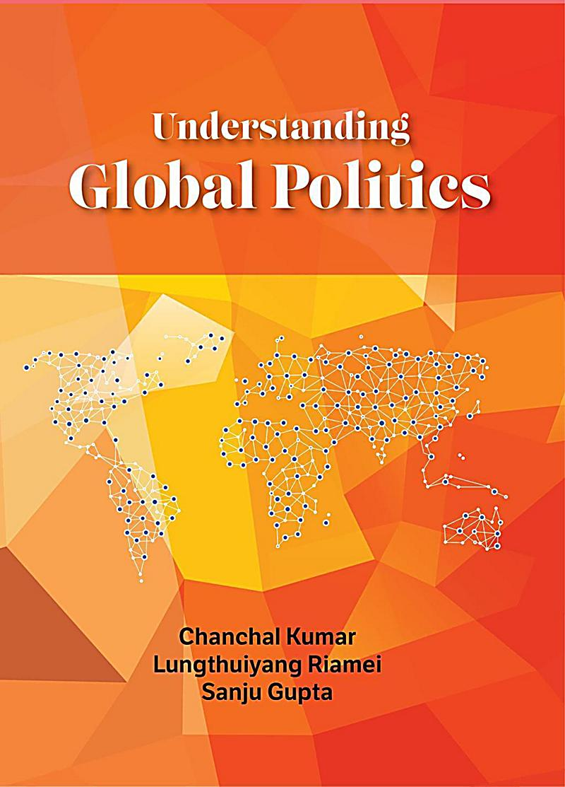global politics Written in clear and accessible prose, global politics discusses the major theories of international relations and provides students with the historical background to understand global politics.