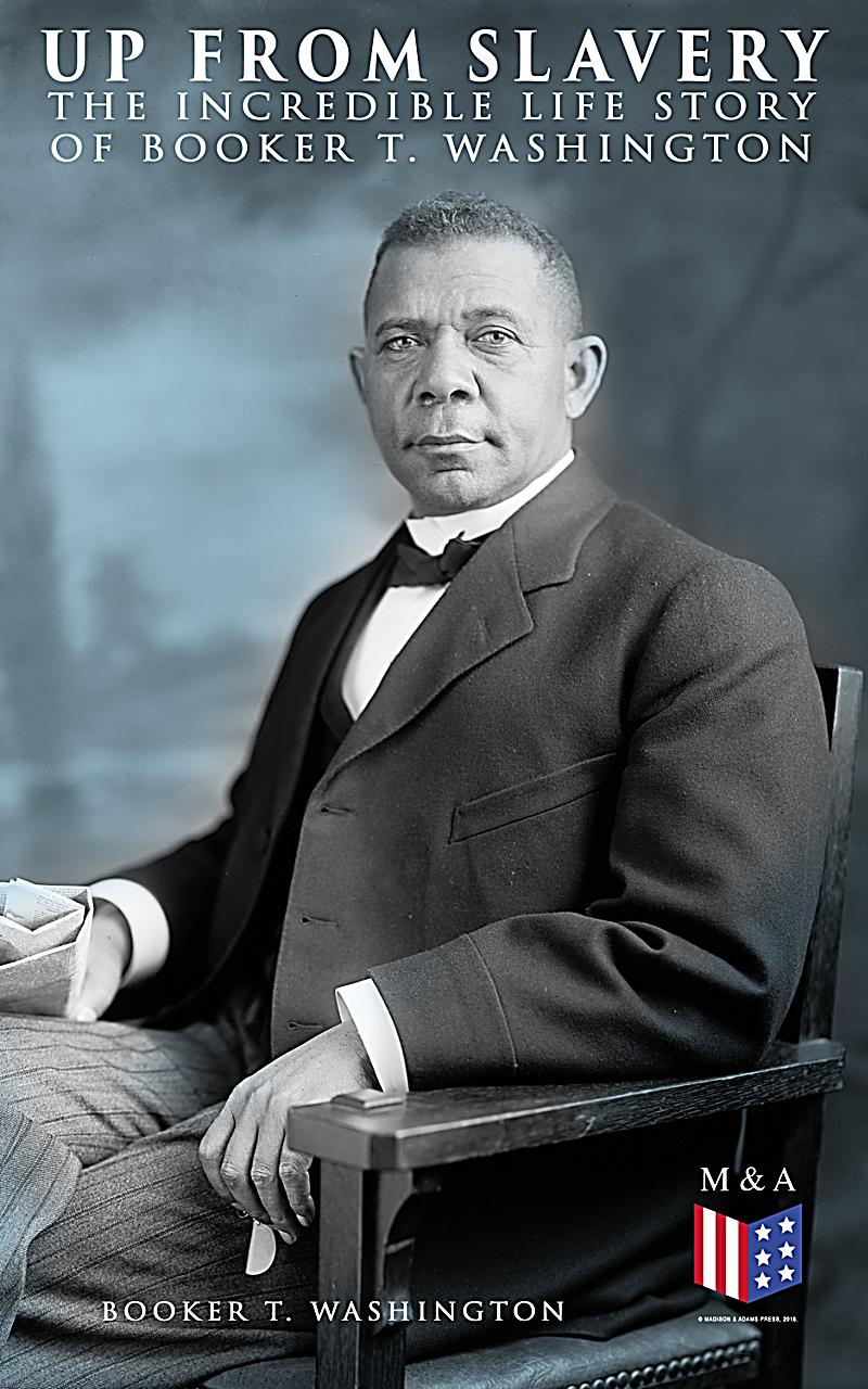 an analysis of the novel up from slavery by booker t washington Up from slavery by booker t washington - a slave among slaves summary and  analysis.