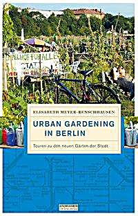 urban gardening in berlin buch portofrei bei. Black Bedroom Furniture Sets. Home Design Ideas