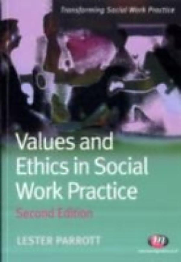 values and ethics social work essay Social work, values and ethics social work, values and ethics society is structured in ways that result in certain groups being privileged over others.