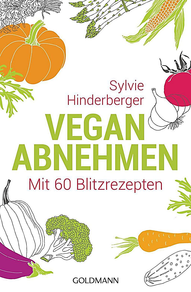 vegan abnehmen buch von sylvie hinderberger portofrei bestellen. Black Bedroom Furniture Sets. Home Design Ideas