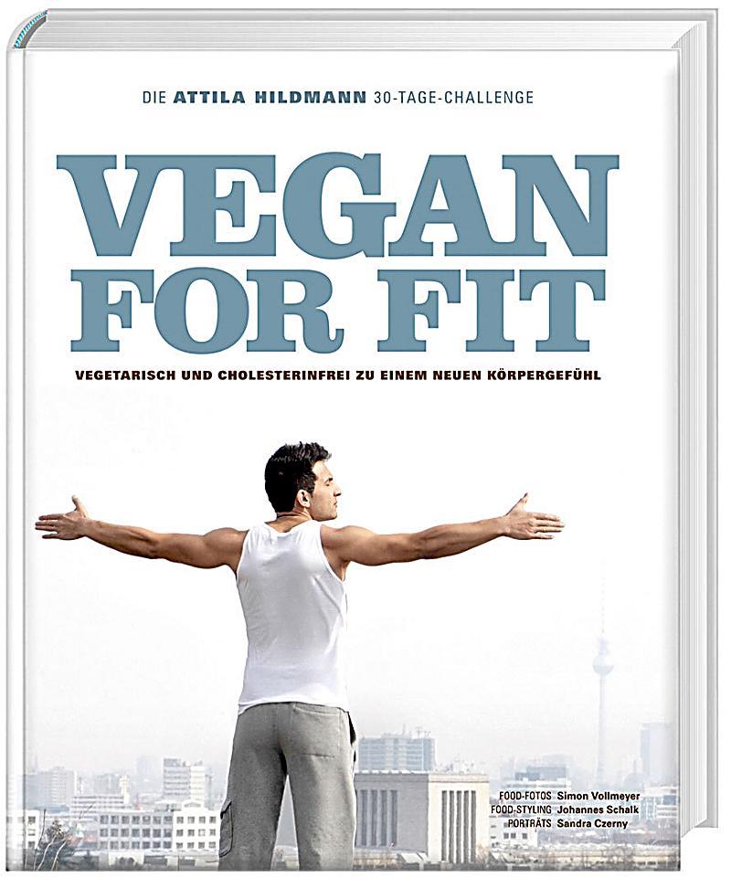 vegan for fit die attila hildmann 30 tage challenge buch. Black Bedroom Furniture Sets. Home Design Ideas