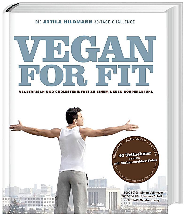 Vegan for fit - Die Attila Hildmann 30 Tage-Challenge - Weltbild-Sonderausgabe