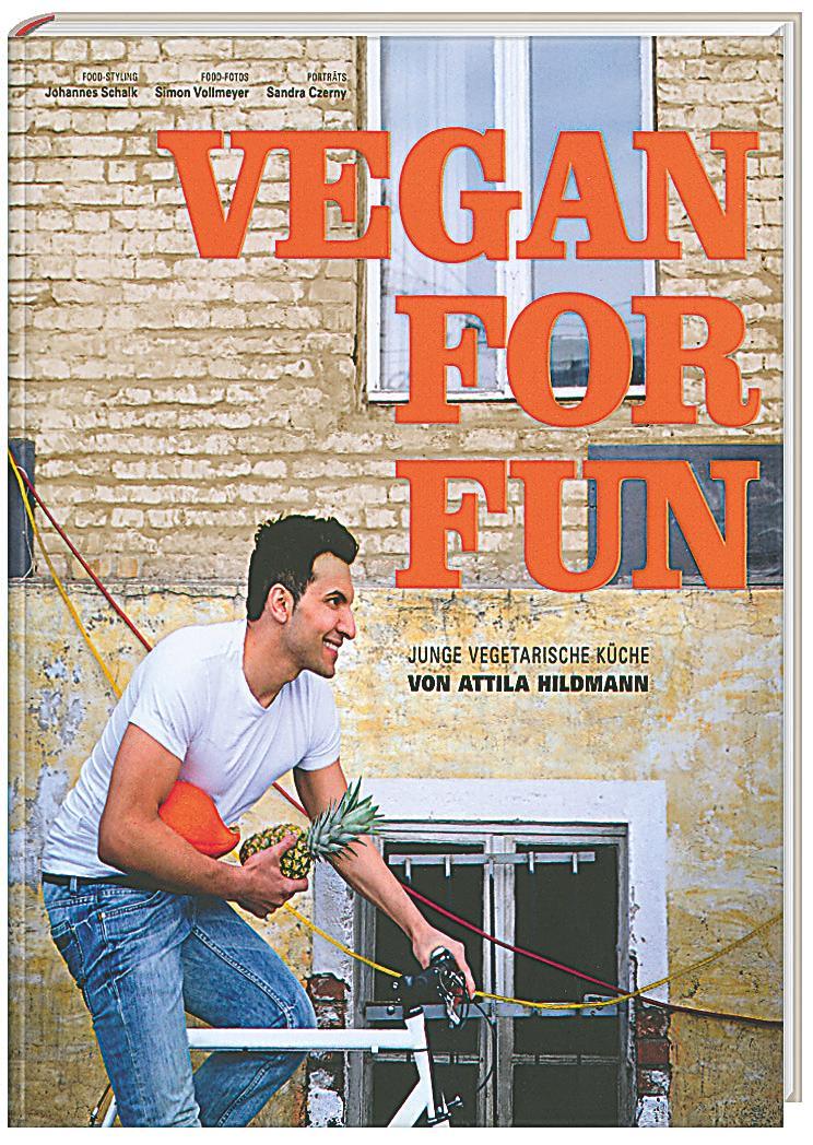 Vegan for Fun Buch von Attila Hildmann portofrei bei ...