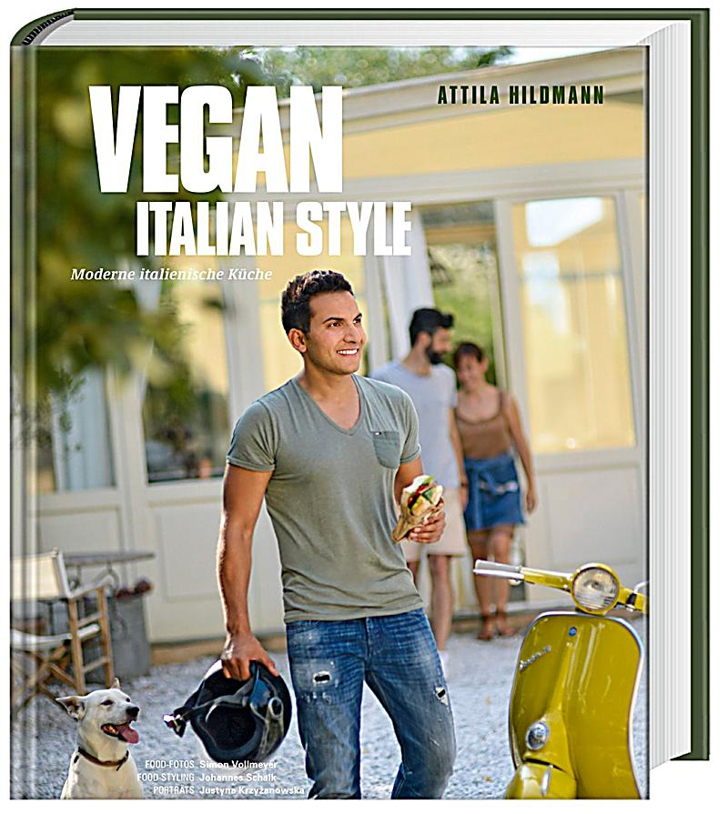 vegan italian style buch von attila hildmann portofrei bestellen. Black Bedroom Furniture Sets. Home Design Ideas