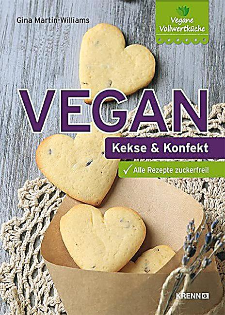 vegan kekse konfekt buch bei online bestellen. Black Bedroom Furniture Sets. Home Design Ideas