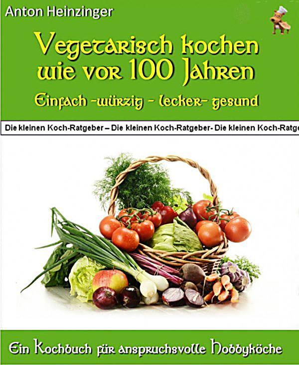 Vegetarisch kochen wie vor 100 jahren einfach w rzig - Miesmuscheln offen vor kochen ...