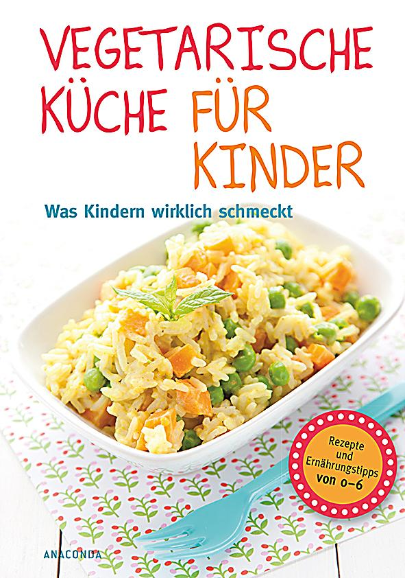 vegetarische k che f r kinder buch portofrei bei. Black Bedroom Furniture Sets. Home Design Ideas