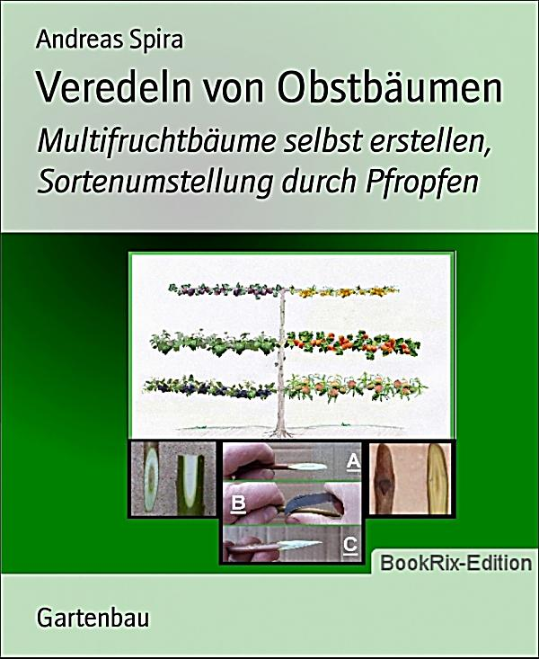 veredeln von obstb umen ebook jetzt bei als download. Black Bedroom Furniture Sets. Home Design Ideas