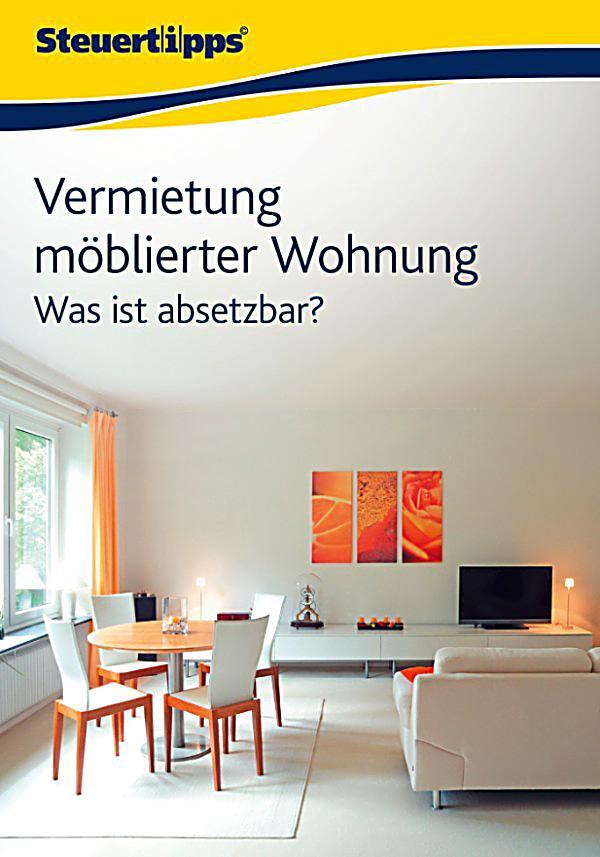 vermietung m blierter wohnung was ist absetzbar ebook. Black Bedroom Furniture Sets. Home Design Ideas