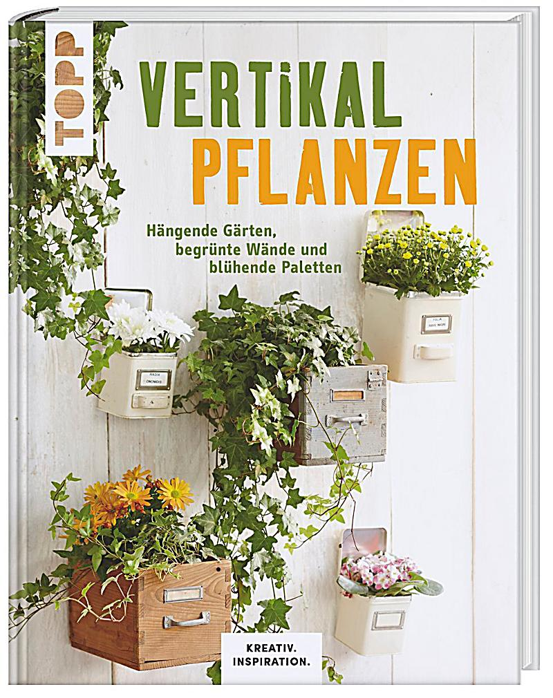 vertikal pflanzen buch von lena skudlik portofrei bei. Black Bedroom Furniture Sets. Home Design Ideas