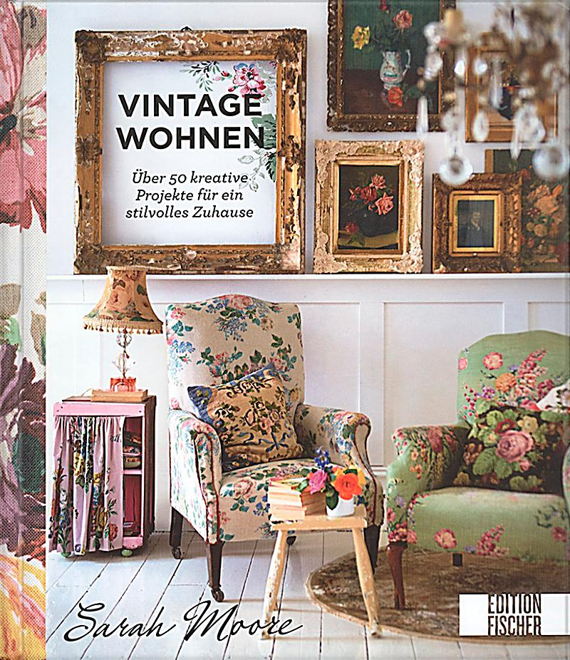 vintage wohnen buch im online shop von bestellen. Black Bedroom Furniture Sets. Home Design Ideas