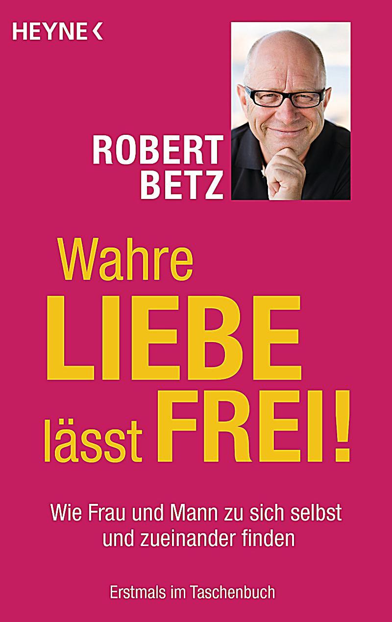 Wahre Liebe lässt frei! Buch bei Weltbild.de online bestellen