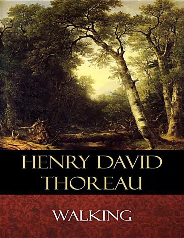 Walking by henry david thoreau essay