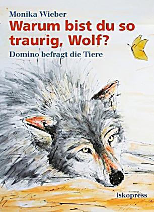 Warum bist du so traurig, Wolf? Buch portofrei bei Weltbild.de
