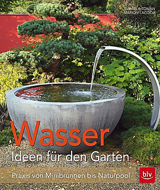 wasser ideen f r den garten buch bei bestellen. Black Bedroom Furniture Sets. Home Design Ideas