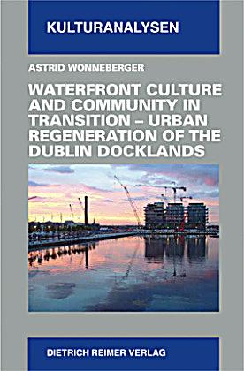 urban reimaging and the waterfront culture Urban reimaging may be defined as echo arena, kings waterfront, the museum of liverpool the culture-led regeneration.
