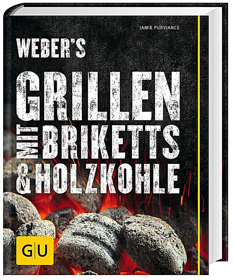 weber 39 s grillen mit briketts holzkohle buch portofrei bestellen. Black Bedroom Furniture Sets. Home Design Ideas