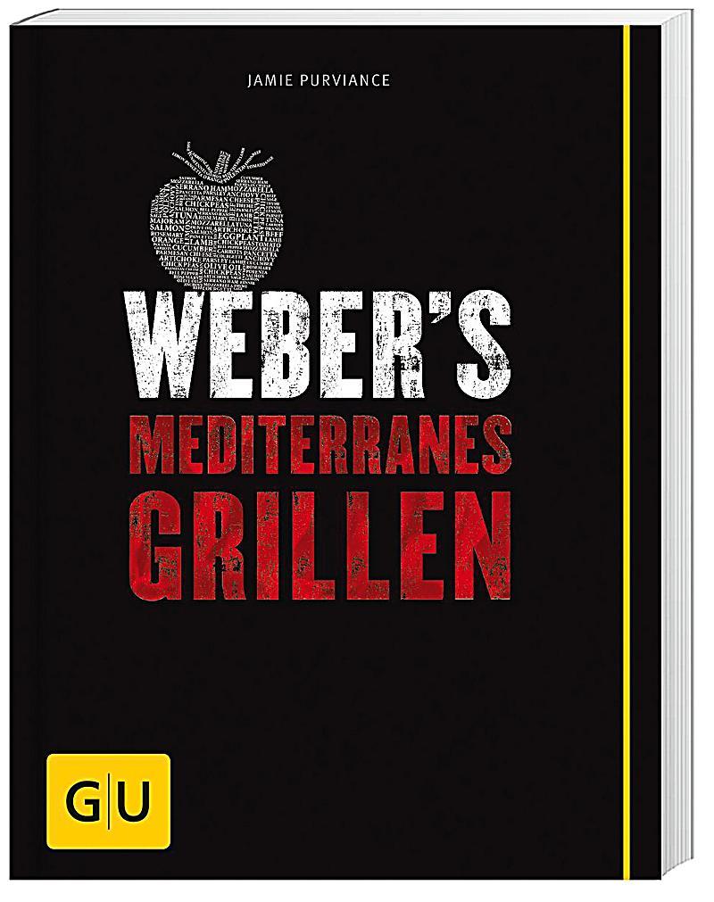 weber 39 s mediterranes grillen buch bei bestellen. Black Bedroom Furniture Sets. Home Design Ideas