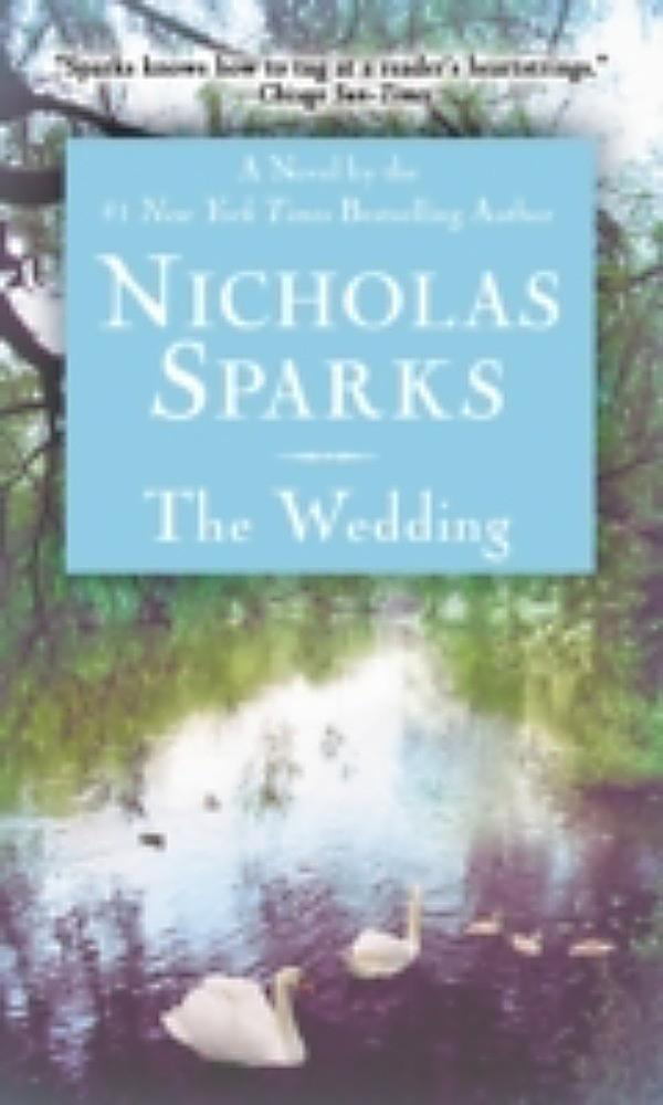 the wedding by nicholas sparks review The long-awaited follow-up to his classic the notebook - the wedding is a romantic surprise that is sure  the wedding nicholas sparks write review rated 0.