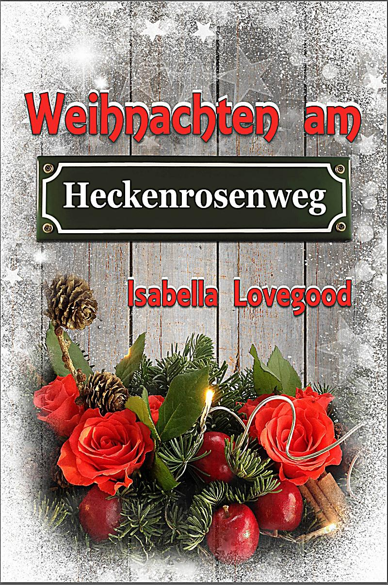 weihnachten am heckenrosenweg ebook jetzt bei. Black Bedroom Furniture Sets. Home Design Ideas