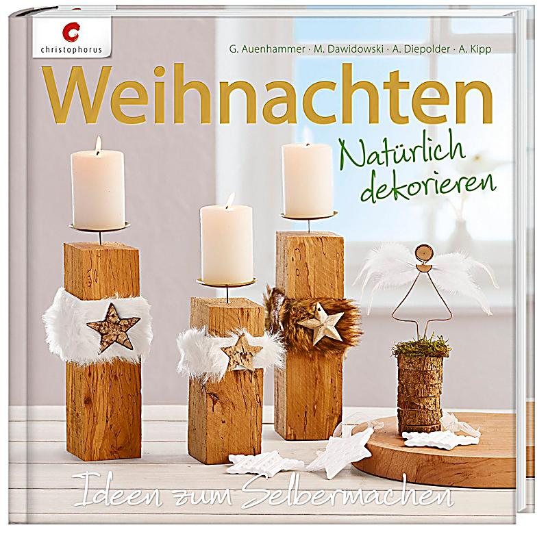 weihnachten nat rlich dekorieren buch bei. Black Bedroom Furniture Sets. Home Design Ideas