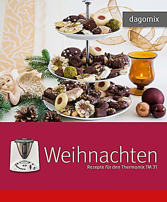 weihnachten rezepte f r den thermomix tm 31 buch. Black Bedroom Furniture Sets. Home Design Ideas