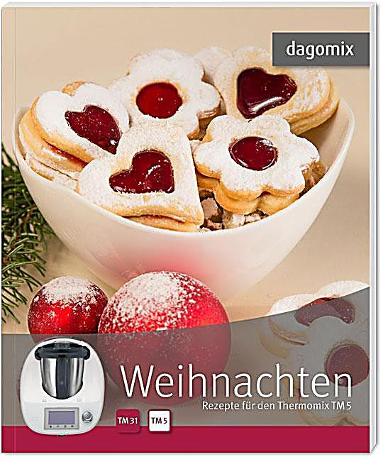 weihnachten rezepte f r den thermomix tm5 buch. Black Bedroom Furniture Sets. Home Design Ideas