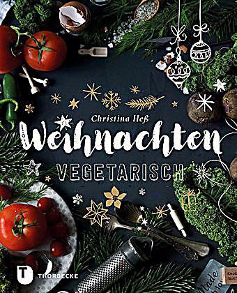 weihnachten vegetarisch buch portofrei bei. Black Bedroom Furniture Sets. Home Design Ideas