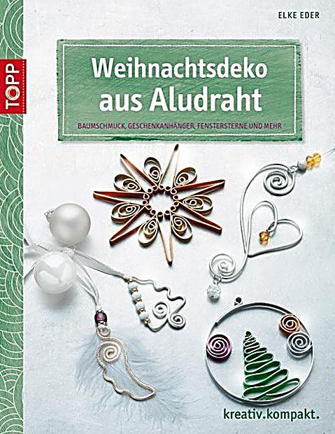 weihnachtsdeko aus aludraht buch bei online. Black Bedroom Furniture Sets. Home Design Ideas