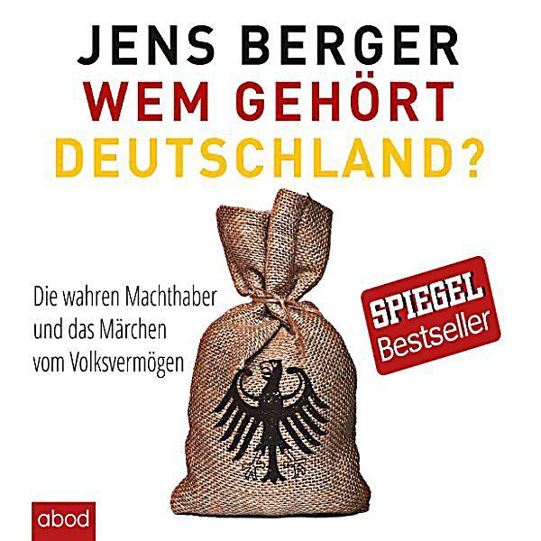 wem geh rt deutschland die wahren machthaber und das m rchen vom volksverm gen h rbuch download. Black Bedroom Furniture Sets. Home Design Ideas