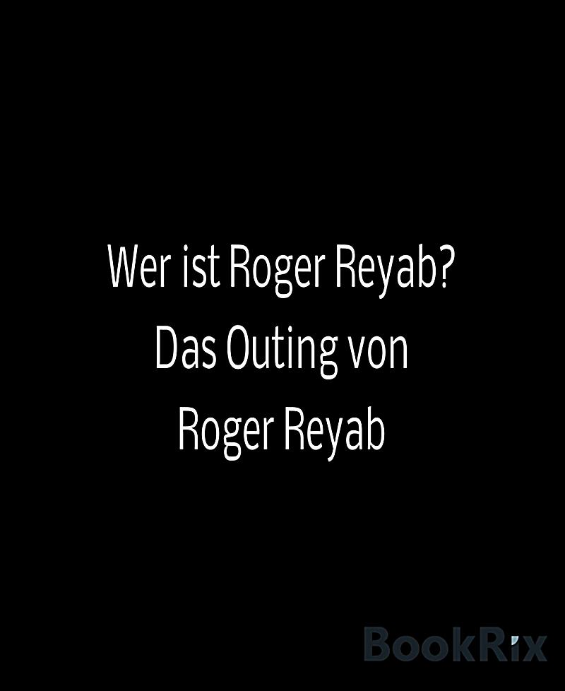 wer ist roger reyab ebook jetzt bei als download. Black Bedroom Furniture Sets. Home Design Ideas