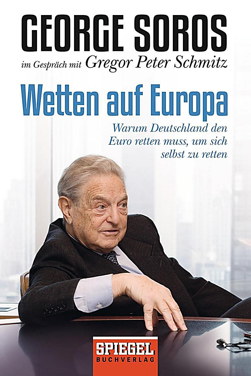 wetten auf europa buch von george soros bei bestellen. Black Bedroom Furniture Sets. Home Design Ideas