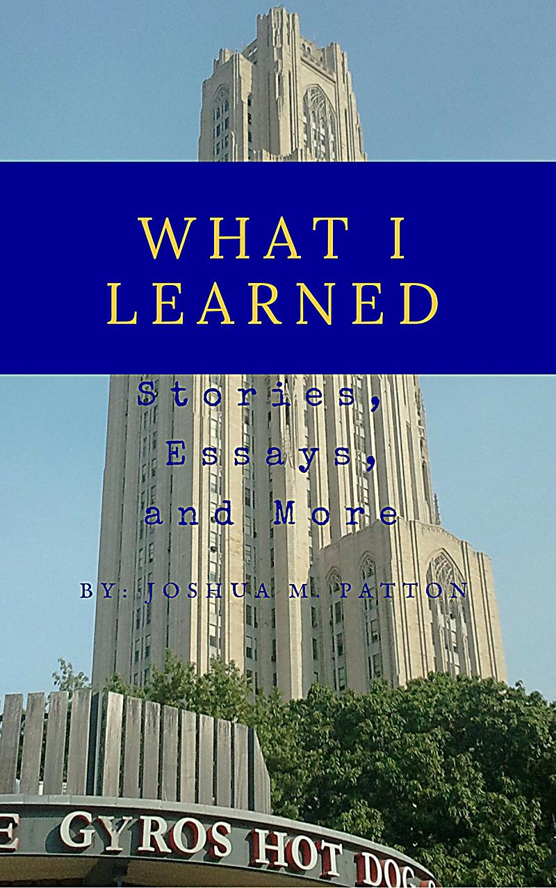 what i learned essay Essay about what i have learned from school 581 words | 3 pages cannot survive you may have learned about math, science, social studies, and language arts but only a handful of students actually learn lifelong lessons to be in a productive society school holds many things in its classrooms and hallways.