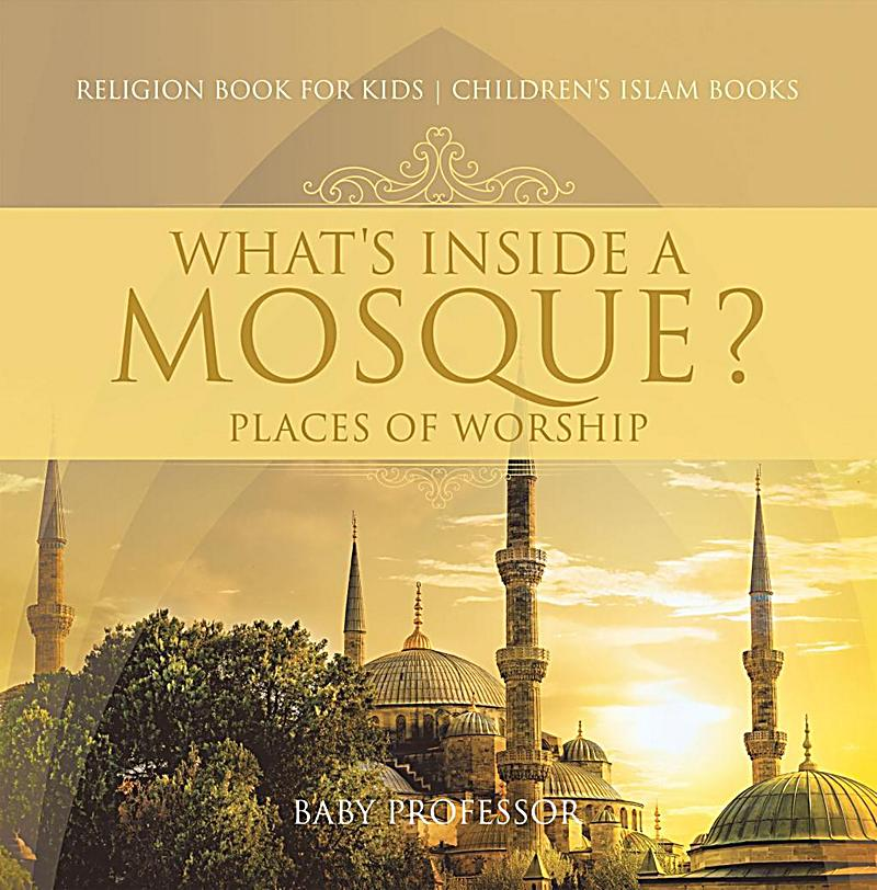 What's Inside a Mosque? Places of Worship - Religion Book ...