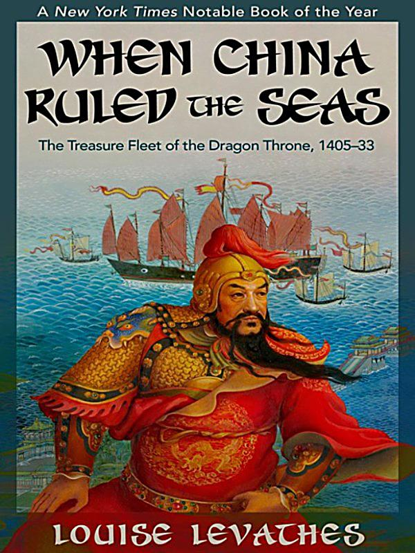 "the voyages of zheng he in when china ruled the seas by louise levathes Zheng he's voyages,  levathes, louse 'when china ruled the seas', oxford  one thought on "" the seven voyages of zheng he the sailor ."