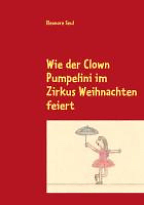 wie der clown pumpelini im zirkus weihnachten feiert ebook. Black Bedroom Furniture Sets. Home Design Ideas