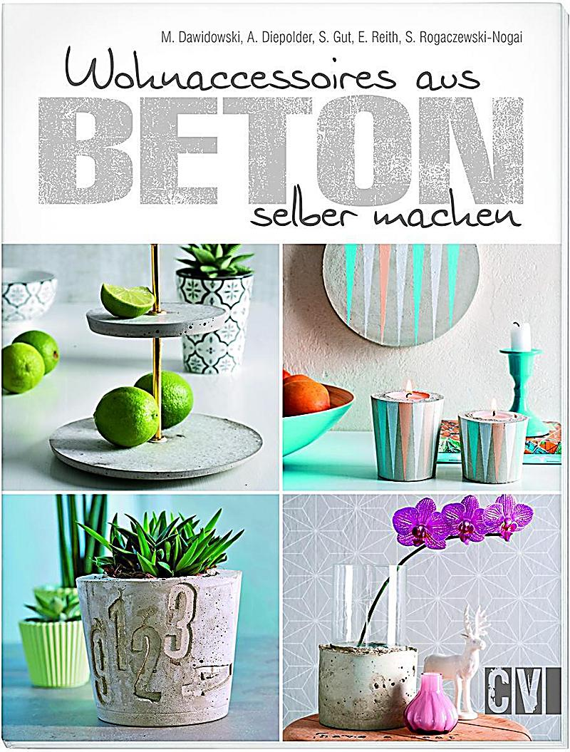 wohnaccessoires aus beton selber machen buch. Black Bedroom Furniture Sets. Home Design Ideas
