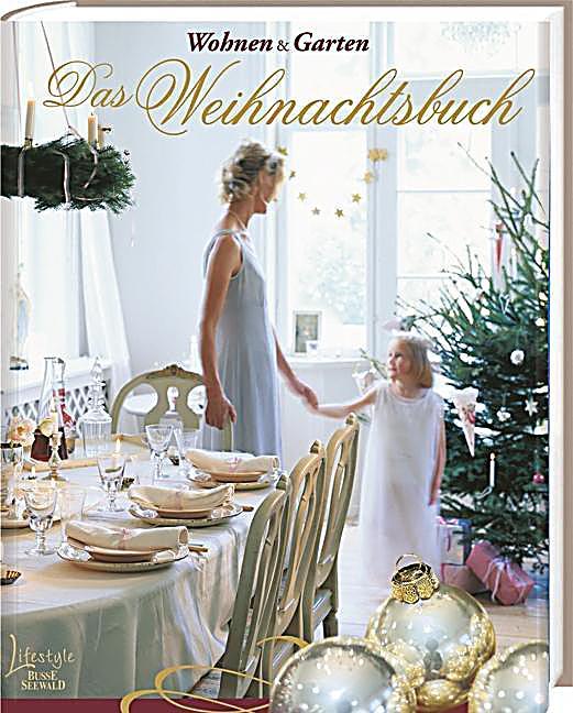 wohnen garten das weihnachtsbuch buch portofrei. Black Bedroom Furniture Sets. Home Design Ideas