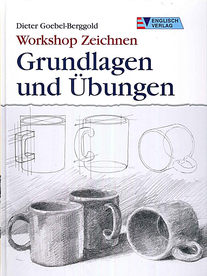 workshop zeichnen grundlagen und bungen buch. Black Bedroom Furniture Sets. Home Design Ideas