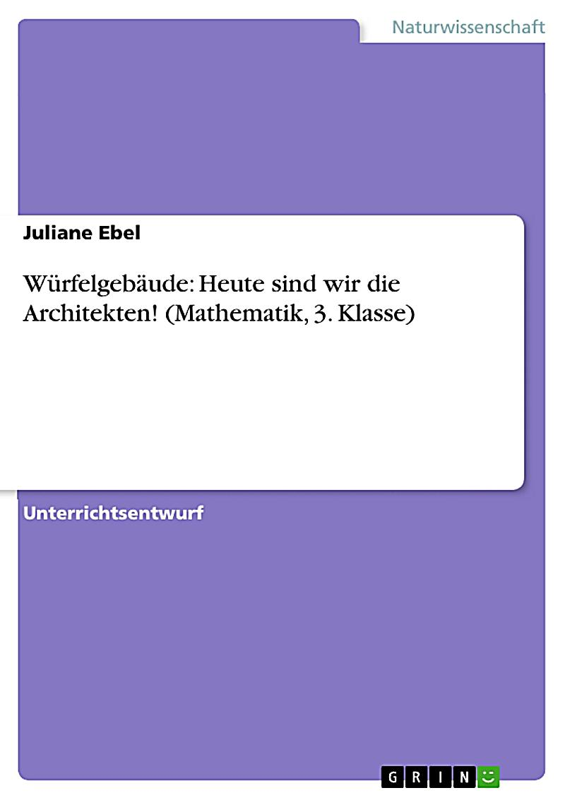 w rfelgeb ude heute sind wir die architekten mathematik 3 klasse ebook. Black Bedroom Furniture Sets. Home Design Ideas
