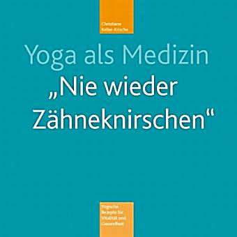 yoga als medizin 39 nie wieder z hneknirschen 39 m audio cd buch. Black Bedroom Furniture Sets. Home Design Ideas