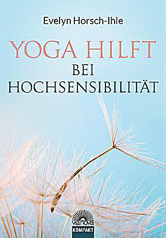 yoga hilft bei hochsensibilit t buch bei bestellen. Black Bedroom Furniture Sets. Home Design Ideas