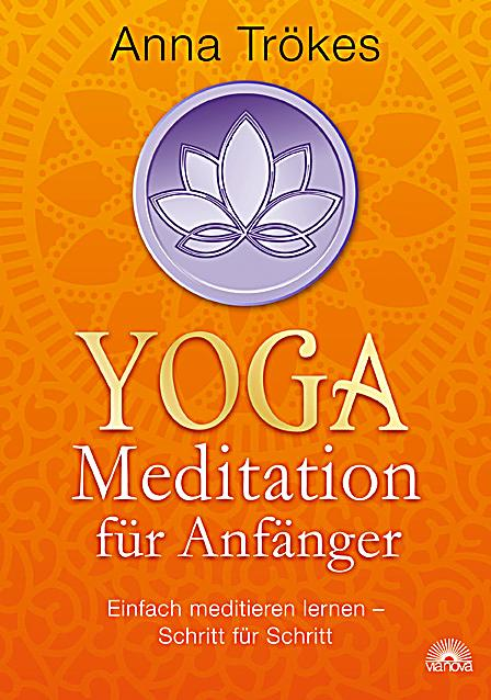 yoga meditation f r anf nger buch portofrei bei. Black Bedroom Furniture Sets. Home Design Ideas