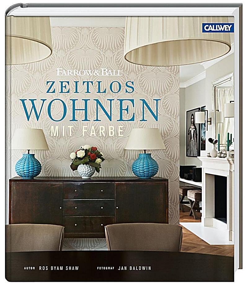 zeitlos wohnen mit farbe buch portofrei bei bestellen. Black Bedroom Furniture Sets. Home Design Ideas