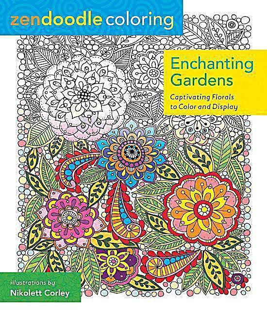 Zendoodle Coloring Enchanting Gardens Buch