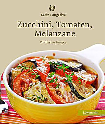 zucchini tomaten melanzane buch portofrei bei. Black Bedroom Furniture Sets. Home Design Ideas
