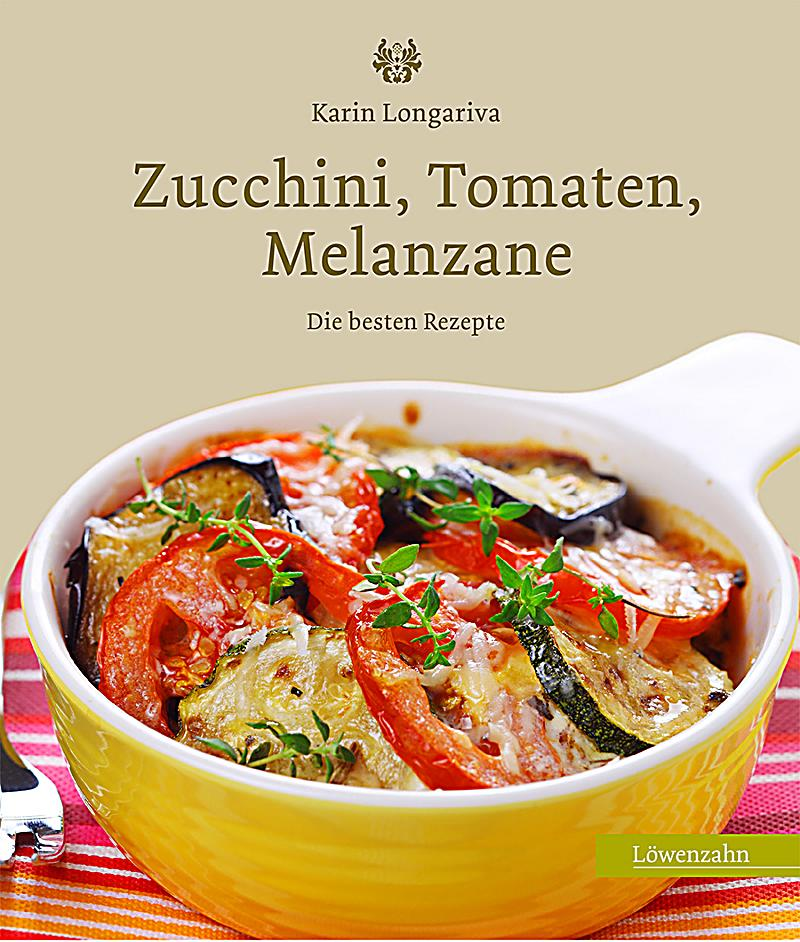 zucchini tomaten melanzane ebook jetzt bei. Black Bedroom Furniture Sets. Home Design Ideas